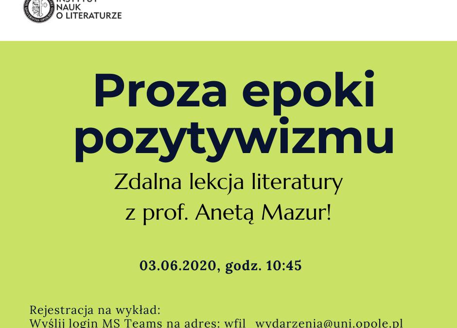 Zdalna lekcja literatury z prof. Anetą Mazur! Proza epoki pozytywizmu
